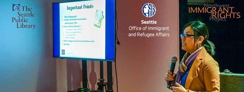 Immigration 101 With Northwest Immigrant Rights Project @ Seattle Public Library, Central | Seattle | Washington | United States