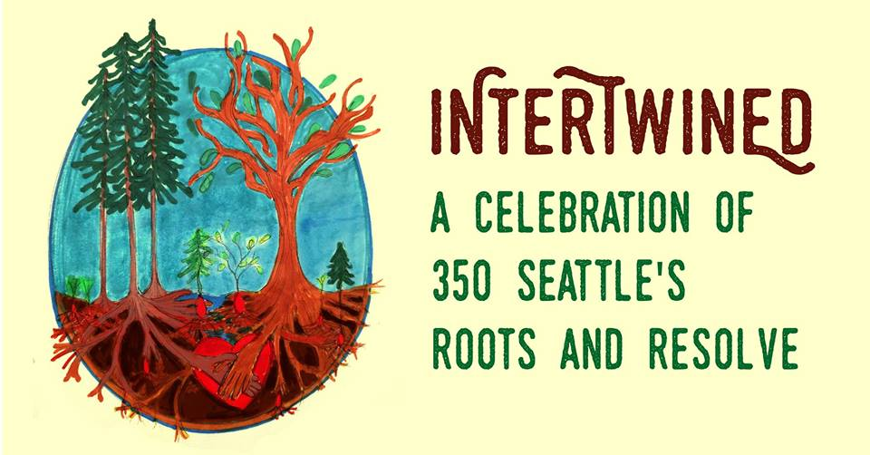 Intertwined–Fundraising party for 350 Seattle @ Centilia Cultural Center | Seattle | Washington | United States