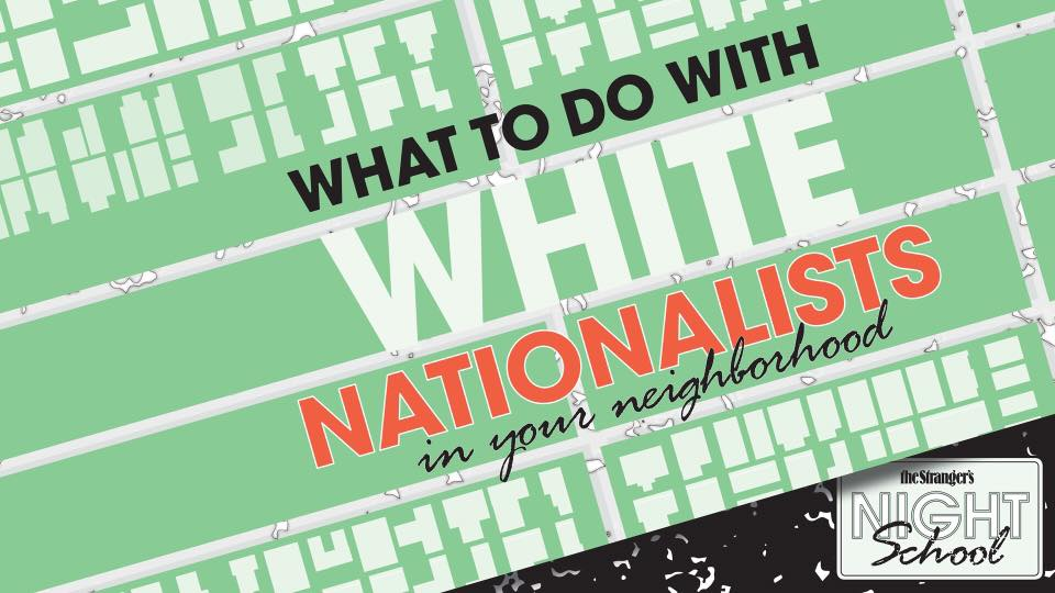 What To Do With White Nationalists In Your Neighborhood @ Saint John's Bar & Eatery | Seattle | Washington | United States